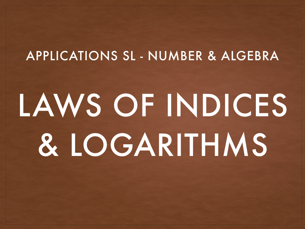 IB Maths Studies / Applications: Indices & Logs SL